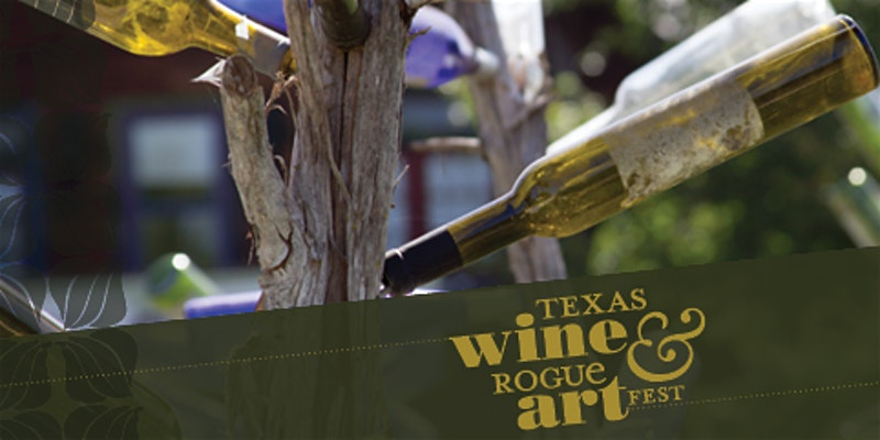 "picture of wine bottle trees and the words ""Texas Wine and Rogue Art Fest"""